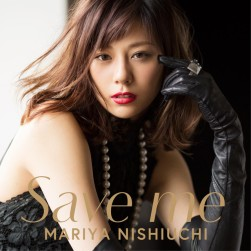 Nishiuchi Mariya Limited Save Me