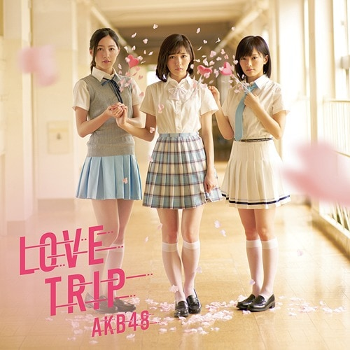 AKB48 LOVE TRIP Regular B