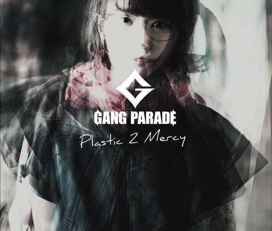 GANG PARADE Plastic 2 Mercy