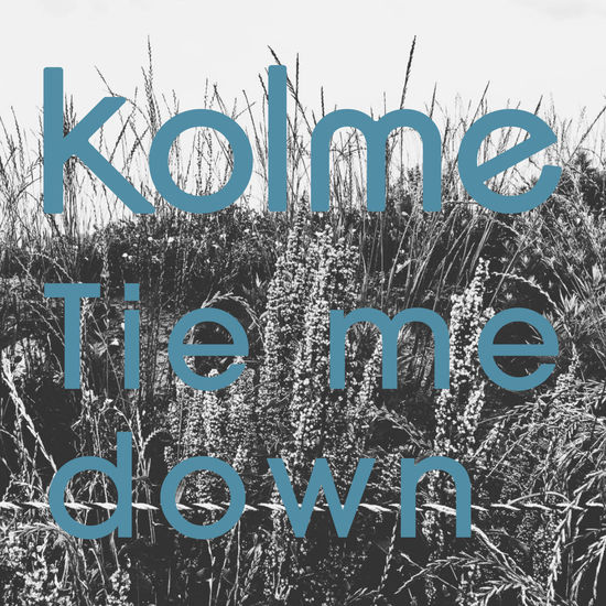 kolme tie me down digital single cover