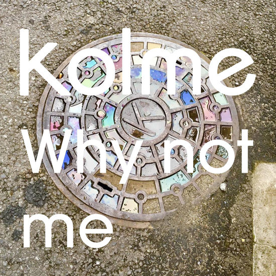 kolme why not me digital single cover