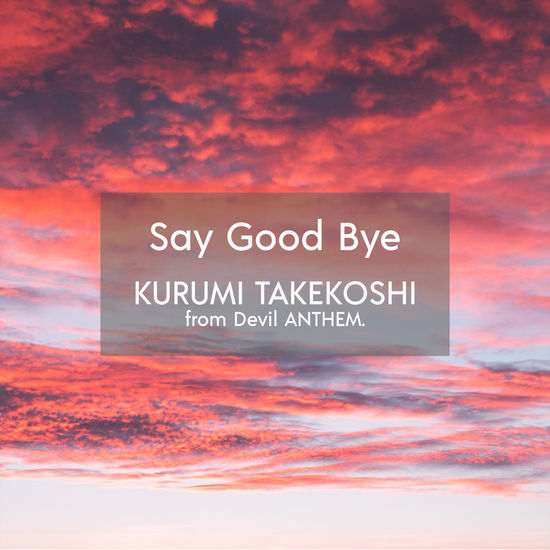 kurumi takekoshi devil anthem say good bye cover