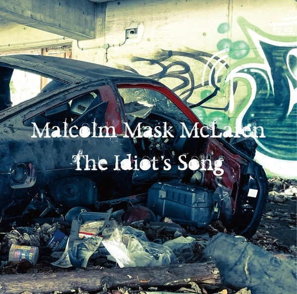 malcolm mask mclaren the idiots song cover
